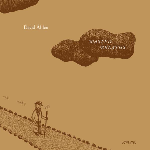 Wasted breaths by David Åhlén